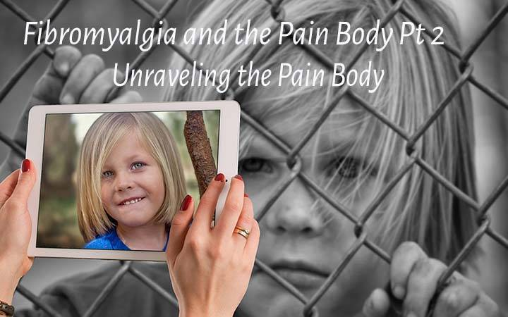 Fibromyalgia and the Pain Body Pt 2